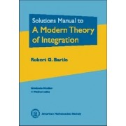 Solutions Manual to a Modern Theory of Integration by Robert G. Bartle