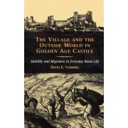 The Village and the Outside World in Golden Age Castile by David E. Vassberg