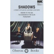Shadows: Riders to the Sea, In the Shadow of the Glen and Purgatory by J. M. Synge