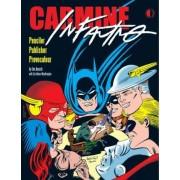 Carmine Infantino: Penciler, Publisher, Provocateur by Jim Amash