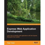 Express Web Application Development by Hage Yaapa