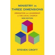 Ministry in Three Dimensions by Steven Croft