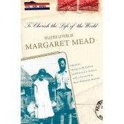 To Cherish the Life of the World by Margaret Mead