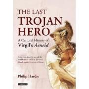 The Last Trojan Hero by Philip Hardie