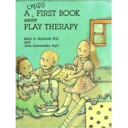 A Child's First Book About Play Therapy by Marc A. Nemiroff