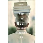 What the Best College Teachers Do by Ken Bain