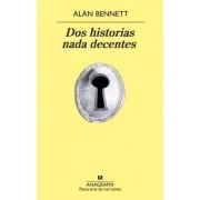 DOS Historias NADA Decentes by Alan Bennett