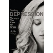 Seeing Depression Through the Eyes of Grace