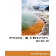 Problems of Law, Its Past, Present, and Future by John Henry Wigmore