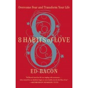 8 Habits of Love: Open Your Heart, Open Your Mind, Paperback
