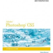 New Perspectives on Photoshop CS5 by Jane Hosie-Bounar
