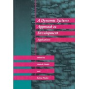 A Dynamic Systems Approach to Development by Linda B. Smith