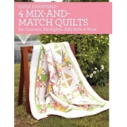 Quilt Essentials - 4 Mix-and-Match Quilts by Debra Fehr Greenway
