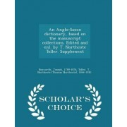 An Anglo-Saxon Dictionary, Based on the Manuscript Collections. Edited and Enl. by T. Northcote Toller. Supplement - Scholar's Choice Edition by Joseph Bosworth