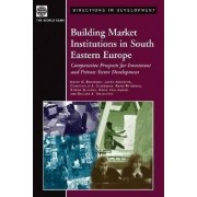 Building Market Institutions in South Eastern Europe by Harry G. Broadman