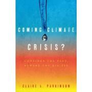 Coming Climate Crisis? by Claire L. Parkinson