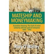Mateship and Moneymaking by Rory O'Malley