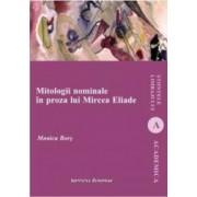 Mitologii nominale in proza lui Mircea Eliade - Monica Bors