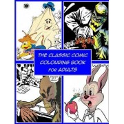 The Classic Comic Colouring Book for Adults by Awesome Coloring Books