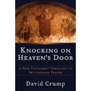 Knocking on Heaven's Door by David Crump