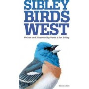 Sibley Field Guide to Birds of Western North America by Mr David Sibley