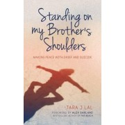 Standing on My Brother's Shoulders by Tara Lal