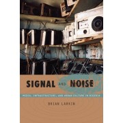 Signal and Noise by Brian Larkin