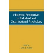 Historical Perspectives in Industrial and Organizational Psychology by Laura L. Koppes