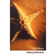 Talking Philosophy by Bryan Magee