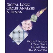 Digital Logic Circuit Analysis and Design by Victor P. Nelson