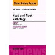 Head and Neck Pathology, An Issue of Surgical Pathology Clinics by Raja R. Seethala