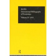 International Bibliography of Economics 1955: Volume 4 by The British Library of Political and Economic Science