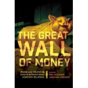 The Great Wall of Money by Eric Helleiner