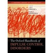 The Oxford Handbook of Impulse Control Disorders by Jon E. Grant