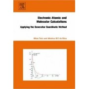 Electronic, Atomic and Molecular Calculations by Milan Trsic