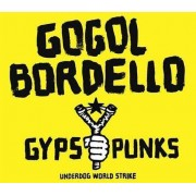 Gogol Bordello - Gypsy Punks: Underdog World Strike (0603967127126) (1 CD)