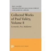 Collected Works of Paul Valery, Volume 8: Leonardo, Poe, Mallarme