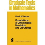 Foundations of Differentiable Manifolds and Lie Groups: v. 94 by Frank W. Warner