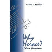 Why Horace? by William S. Anderson