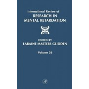 International Review of Research in Mental Retardation: Volume 26 by Laraine Masters Glidden