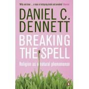 Breaking the Spell by Daniel C. Dennett