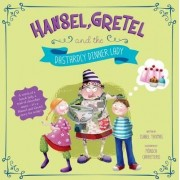 Hansel, Gretel, and the Dastardly Dinner Lady by Isabel Thomas