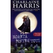Chiosc - Moarta pentru toti - Charlaine Harris