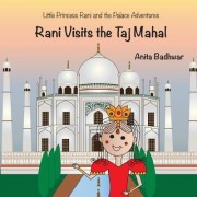 Rani Visits the Taj Mahal by Anita Badhwar