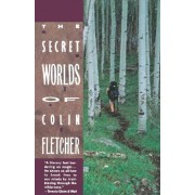 The Secret Worlds of Colin Fletcher by Colin Fletcher