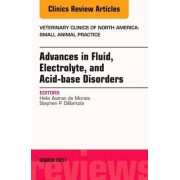 Advances in Fluid, Electrolyte, and Acid-Base Disorders, an Issue of Veterinary Clinics of North America: Small Animal Practice by Stephen P. Dibartola