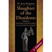 Slaughter of the Dissidents by Jerry Bergman