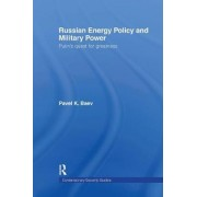Russian Energy Policy and Military Power by Pavel K. Baev