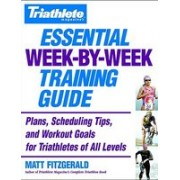 Triathlete Magazine's Essential Week-By-Week Training Guide: Plans, Scheduling Tips, and Workout Goals for Triathletes of All Levels