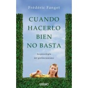 Cuando hacerlo bien no basta / When Doing It Well If Not Enough by Frederic Fanget